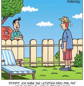 Humor zum Sonntag - Stimmt, ich habe die letzten drei Mal mit Holz gegrillt. Warum fragen Sie?