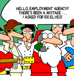 Humor zum Sonntag: Hello employment agency? There's been a mistake... I asked for 100 Elves!