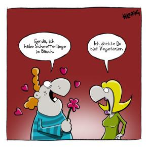 Humor zum Sonntag: Gerda, ich habe Schmetterlinge im Bauch. Ich dachte Du bist Vegetarier.