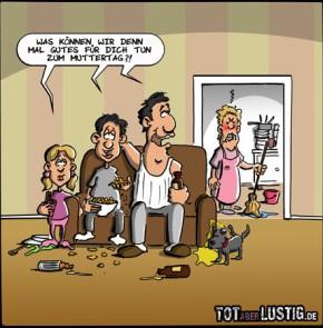 Humor zum Sonntag: Was können wir denn ma Gutes für Dich zum zum Muttertag?!