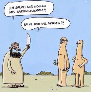 Humor zum Sonntag - Ich sagte: wir wollen uns radikalisieren!! Nicht: radikal rasieren!!!
