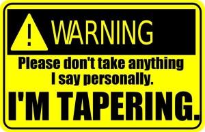 Tapering Warning