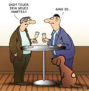 Humor zum Sonntag: Und? Teuer, dein neues Haarteil? Ging so...