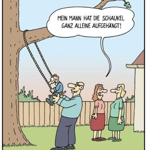 Humor zum Sonntag: Mein Mann hat die Schaukel ganz alleine aufgehängt!