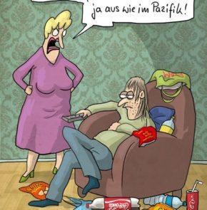 Humor zum Sonntag: Meine Güte Ralf. Du musst mal wieder aufräumen! Bei dir sieht es ja aus wie im Pazifik!