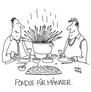 Humor zum Sonntag: Fondue für Männer