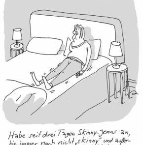 Humor zum Sonntag: Habe seit drei Tagen Skinny-Jeans an, bin immer noch nicht