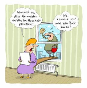 Humor zum Sonntag: Wusstest Du, dass die meiste Unfälle im Haushalt passieren? Nö, kannste mir mal ein Bier holen?