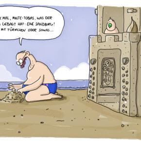 Humor zum Sonntag: Kuck mal, Malte-Tobias, was der Papa gebaut hat: Eine Sandburg! Hier mit Türmchen oder sowas...