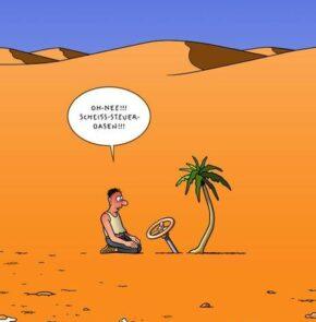 Humor zum Sonntag: Oh-neeee! Scheiss Steuer-Oasen!!!