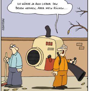 Humor zum Sonntag: Ich würde ja auch lieber den Besen nehmen, aber mein Rücken...