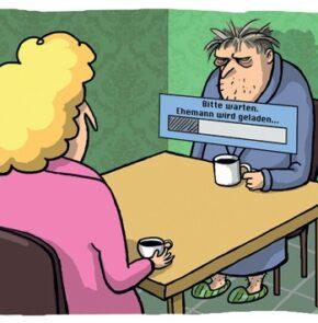 Humor zum Sonntag: Bitte warten, Ehemann wird geladen...