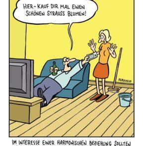 Humor zum Sonntag: Im Interesse einer harmonischen Beziehung, sollten Männer ihre Frauen öfter Mal mit einer kleinen Aufmerksamkeit überraschen.