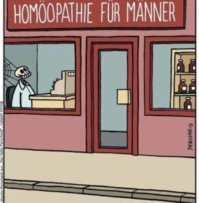 Humor zum Sonntag: Blöde Geschäftsidee. Homöopathie für Männer.