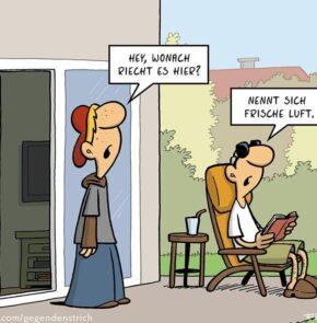 Humor zum Sonntag: Hey wonach riecht es hier? Nennt sich frische Luft.