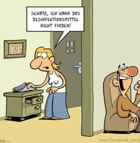 Humor zum Sonntag: Schatz, ich kann das Desinfektionsmittel nicht finden.