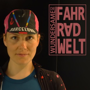 Podcast Die wundersame Fahrradwelt