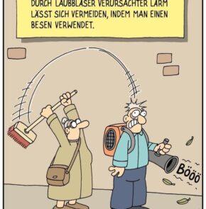 Humor zum Sonntag: Durch Laubbläser Verursacher Lärm lässt sich vermeiden, indem ma einen Besen verwendet.